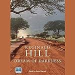 Dream of Darkness   Reginald Hill