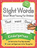 Dolch Kindergarten Sight Words: Smart Word Tracing For Children. Distraction-Free Reproducibles for Teachers, Parents and Homeschooling (Dolch Sight Words Mastery)