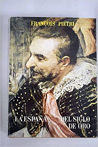 LA ESPAÑA DEL SIGLO DE ORO: Amazon.es: PIETRI , Francois: Libros