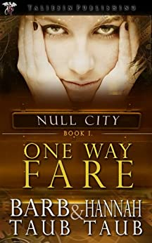 One Way Fare (Null City Book 1) by [Taub, Barb, Taub, Hannah]