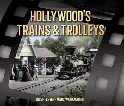 Hollywood's Trains & Trolleys