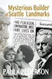 img - for Mysterious Builder of Seattle Landmarks: Searching for My Father book / textbook / text book