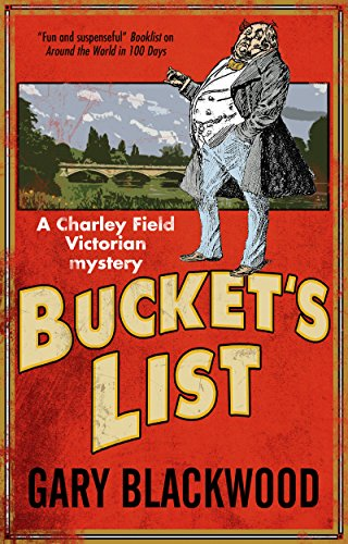Bucket's List: A Victorian mystery (A Charley Field Mystery)