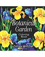 Botanical Garden Coloring Book: An Adult Coloring Book Featuring Beautiful Flowers and Floral Designs for Stress Relief and Relaxation