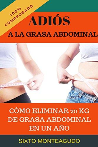 Adiós a la grasa abdominal: Como eliminar 20 kg de grasa abdominal en un año
