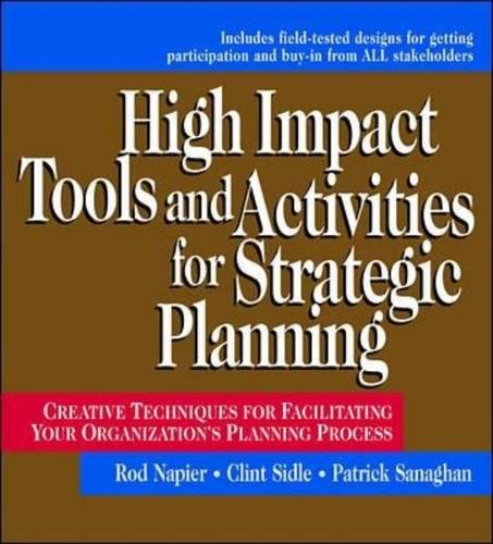 High Impact Tools and Activities for Strategic Planning: Creative Techniques for Facilitating Your Organization's Planning Process (Human Resource Management Process In The Organization)