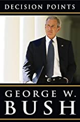 President George W. Bush describes the critical decisions of his presidency and personal life. Decision Points is the extraordinary memoir of America's 43rd president. Shattering the conventions of political autobiography, George W. Bush offe...