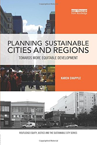 Planning Sustainable Cities and Regions: Towards More Equitable Development (Routledge Equity, Justice and the Sustainab