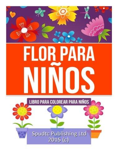 Flor para niños: Libro para colorear para niños por Publishing Ltd, Spudtc