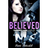 Believed (My Misery Muse Book 4)