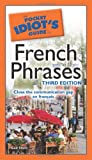 French Phrases - Pocket Idiot's Guide, Gail Stein, 1592579043