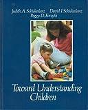 Toward Understanding Children, Judith A Schickendanz and David I. Schickedanz, 0316773247