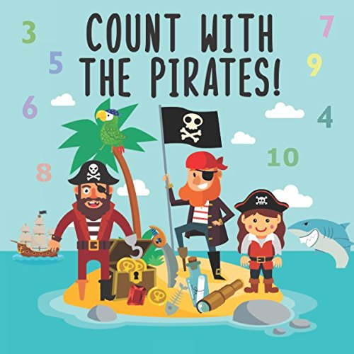 Count With The Pirates!: A Fun Adding Up Book For 2-4 Year Olds