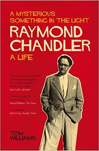 Raymond Chandler: A Mysterious Something in the Light: A Life ...
