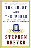 Court and the World: American Law and the New Global Realities