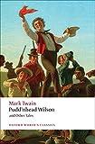 Pudd'nhead Wilson: Those Extraordinary Twins, The Man that Corrupted Hadleyburg (Oxford World's Classics)