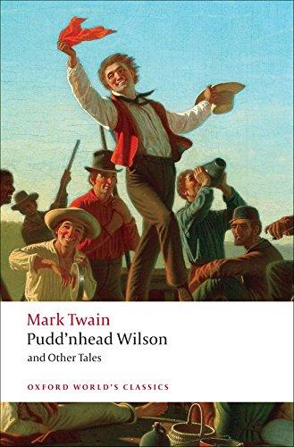 Download Pudd'nhead Wilson: Those Extraordinary Twins, The Man that Corrupted Hadleyburg (Oxford World's Classics) pdf epub