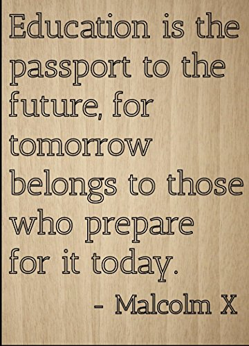 """Education is the passport to the future,..."" quote by Malcolm X, laser engraved on wooden plaque - Size: 8""x10"""