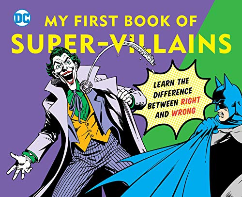 (DC Super Heroes: My First Book of Super-Villains: Learn the Difference Between Right and)