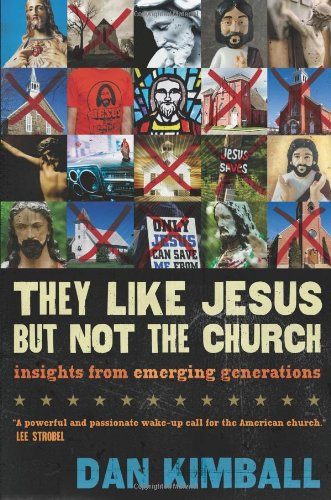 Read Online They Like Jesus but Not the Church: Insights from Emerging Generations PDF