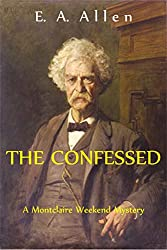 The Confessed: An Edwardian Mystery (Montclaire Weekend Mysteries Book 2)