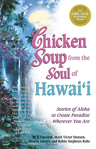 (Chicken Soup from the Soul of Hawai'i: Stories of Aloha to Create Paradise Wherever You Are )