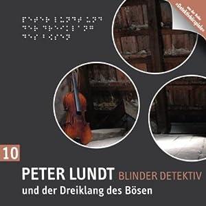 Peter Lundt und der Dreiklang des Bösen (Peter Lundt 10) Hörspiel