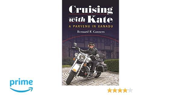 Cruising With Kate A Parvenu In Xanadu Bernard F Conners