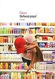 vignette de 'Debout-payé (Gauz)'