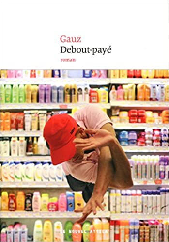 Debout payé - Gauz