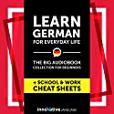 Learn German for Everyday Life: The Big Audiobook Collection for Beginners Audiobook by  Innovative Language Learning LLC Narrated by  GermanPod101.com