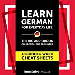 Learn German for Everyday Life: The Big Audiobook Collection for Beginners |  Innovative Language Learning LLC