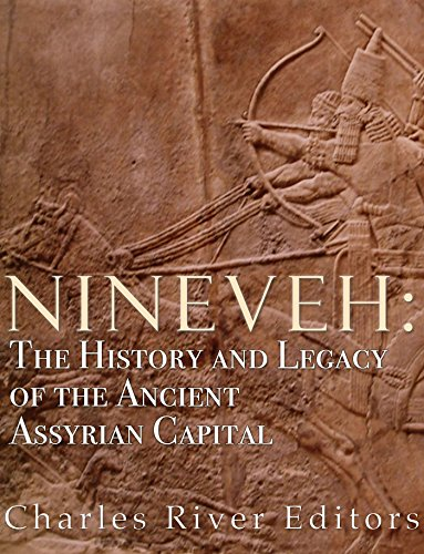 Amazon nineveh the history and legacy of the ancient assyrian nineveh the history and legacy of the ancient assyrian capital by charles river editors fandeluxe Images