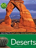 Deserts (Go Facts: Natural Environments)