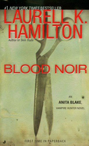 Blood Noir - Book #16 of the Anita Blake, Vampire Hunter