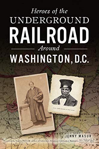 1965 Railroad - Heroes of the Underground Railroad Around Washington, D.C. (American Heritage)