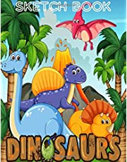 """Dinosaurs Sketch Book For Kids: Practice How To Draw Workbook, with 120 Large Blank Pages of 8.5""""x11"""" Blank Paper for Drawing, Doodling or Learning to Draw ((Sketch Books For Kids)) (Volume 5)"""