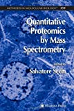 Quantitative Proteomics by Mass Spectrometry, Sechi, Salvatore, 1588295710