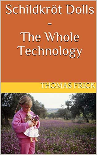 Schildkröt Dolls - The Whole Technology