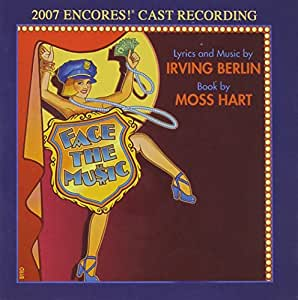Face the Music (2007 Encores! Cast Recording)