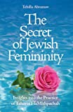The Secret of Jewish Femininity; Insights into the Practice of Taharat HaMishpachah
