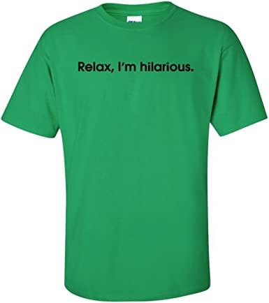 X-Large CheapAssTees Relax Green Im Hilarious Graphic Clothing Hoody