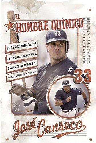 El Hombre Quimico: Grandes Momentos, Esteroides Rampantes, Grandes Bateadas y Como el Beisbol se Hizo Grande (Spanish Edition)