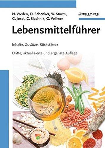 Lebensmittelführer: Inhalte, Zusätze, Rückstände: Inhalte, Zusatze, Ruckstande