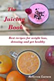 img - for The Juicing Book.: Best recipes for weight loss, detoxing and get healthy book / textbook / text book
