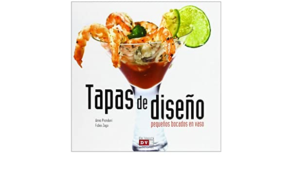 TAPAS DE DISEÑO - PEQUEÑOS BOCADOS EN VASO: V.V.A.A: 9788431554859: Amazon.com: Books