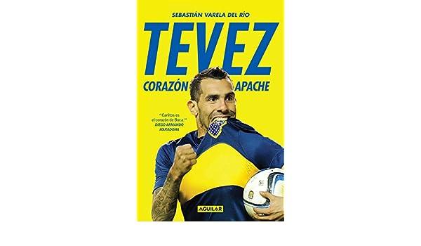 Amazon.com: Tevez: Corazón apache (Spanish Edition) eBook: Sebastián Varela del Río: Kindle Store
