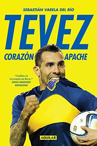 Descargar Libro Tevez: Corazón Apache Sebastian Gonzalo Varela