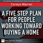 A Five-Step Plan for People Working Toward Buying a Home | Carolyn Warren