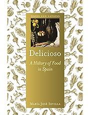 Delicioso: A History of Food in Spain